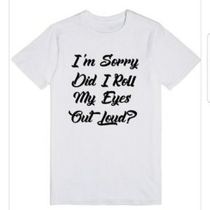 Roll My Eyes Out Loud Funny Tshirt With Sayings